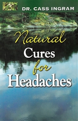 Natural Cures for Headaches by Dr. Cass Ingram