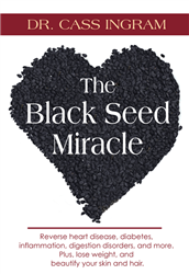 The Black Seed Miracle by Dr. Cass Ingram