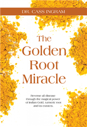 The Golden Root Miracle by Dr. Cass Ingram