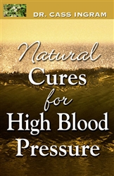 Natural Cures for High Blood Pressure by Dr. Cass Ingram